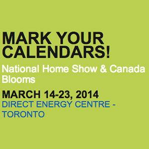Toronto National Home Show on March 14 to 23, 2014